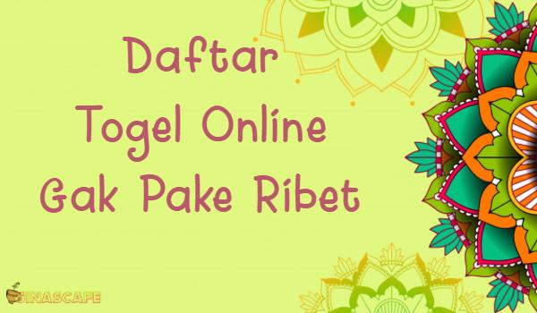 Daftar Togel Online Gak Pake Ribet